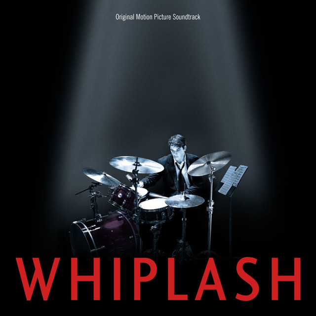 Ryan Part 3_19 >> Whiplash (Original Motion Picture Soundtrack) by Justin Hurwitz on Spotify