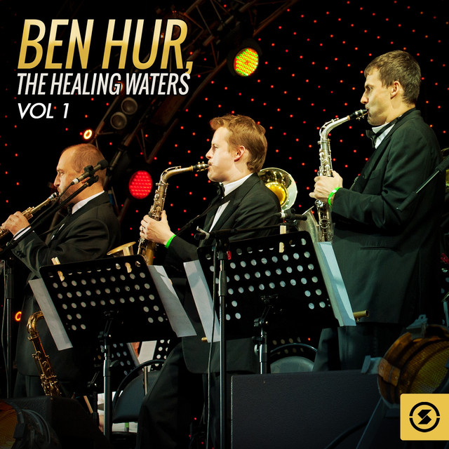 Ben Hur: the Healing Waters, Vol. 1 (Original Motion Picture Soundtrack)