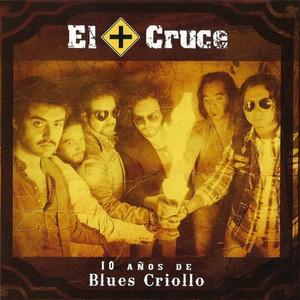 10 años de Blues Criollo  - El Cruce