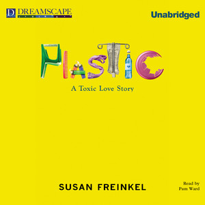 Plastic - A Toxic Love Story (Unabridged) Audiobook