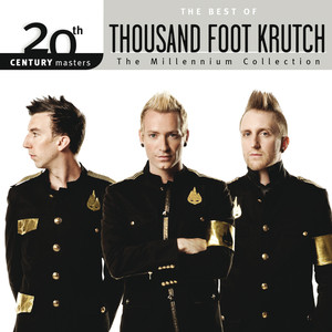 20th Century Masters - The Millennium Collection: The Best Of Thousand Foot Krutch Albumcover