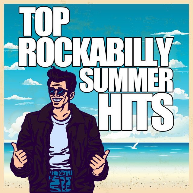 Top Rockabilly Summer Hits: I Ain't No Good, Pretty Baby, Rock and Roll Rythm, Kiss Me Once Albumcover