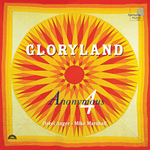 Gloryland: Folk Songs, Spirituals, Gospel hymns of Hope & Glory album