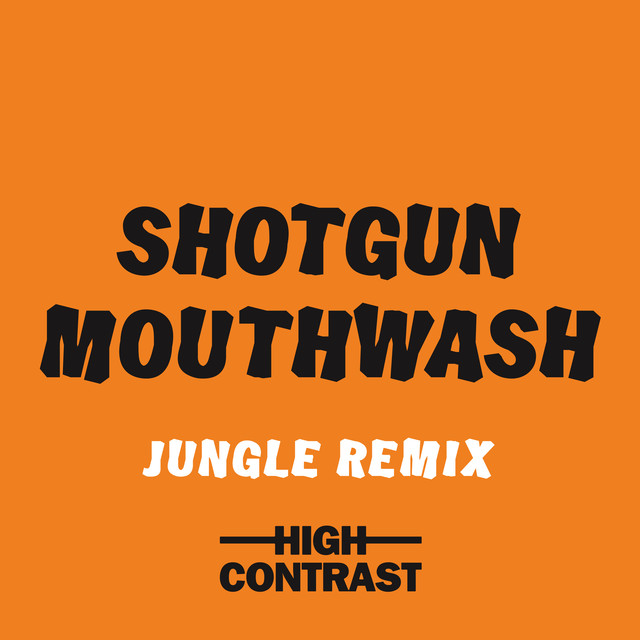 Shotgun Mouthwash (Jungle Remix)