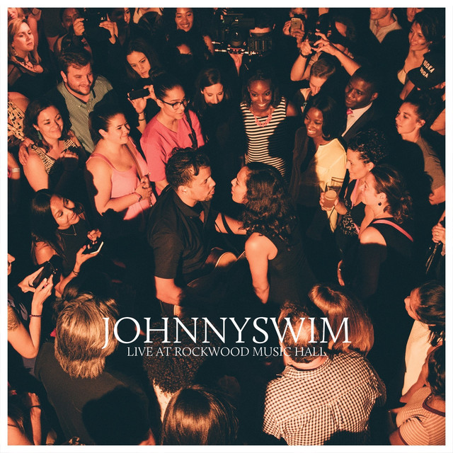 Album cover for JOHNNYSWIM Live At Rockwood Music Hall by Johnnyswim