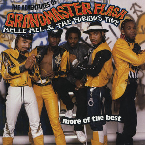 The Adventures Of Grandmaster Flash, Melle Mel & the Furious Five: More Of the Best album