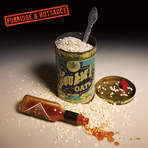 Porridge And Hotsauce album