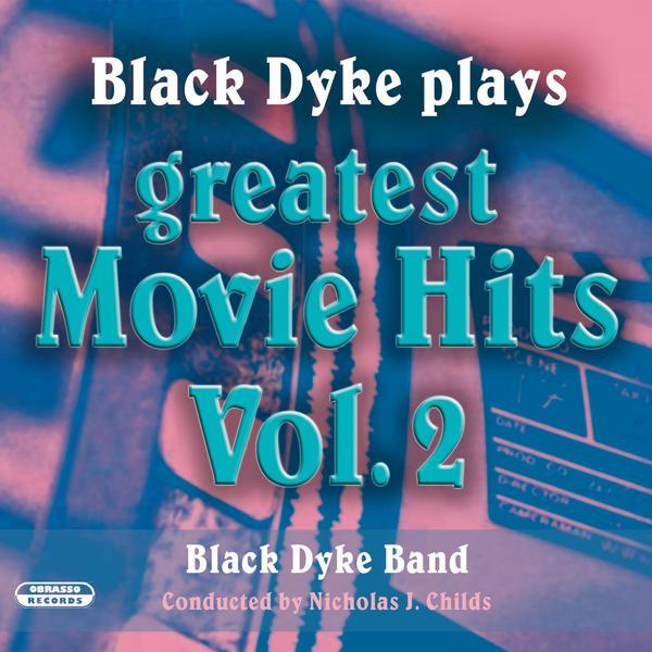 Black Dyke Plays Greatest Movie Hits, Vol. 2