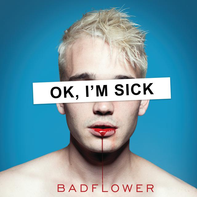 Album cover for OK, I'M SICK by Badflower