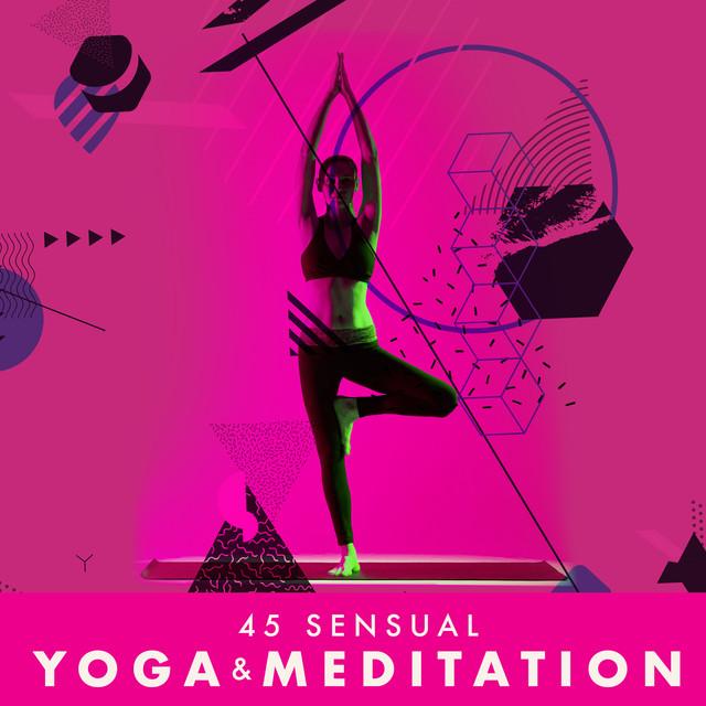 45 Sensual Yoga & Meditation