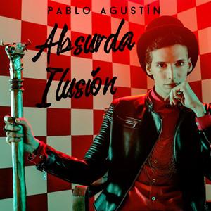 Absurda Ilusión - Pablo Agustín