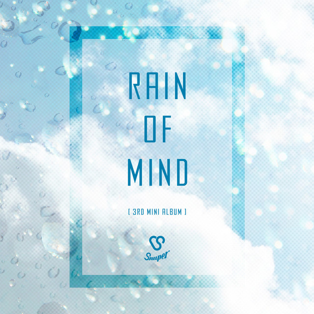 SNUPER 3rd Mini Album 'Rain of Mind'