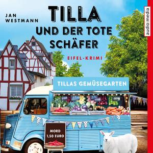 Tilla und der tote Schäfer (Eifel-Krimi) Audiobook