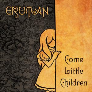 Come Little Children - Erutan