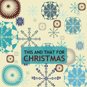 This and That for Christmas - Various Artists