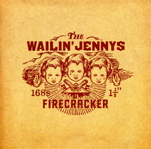 Firecracker - The Wailin Jennys