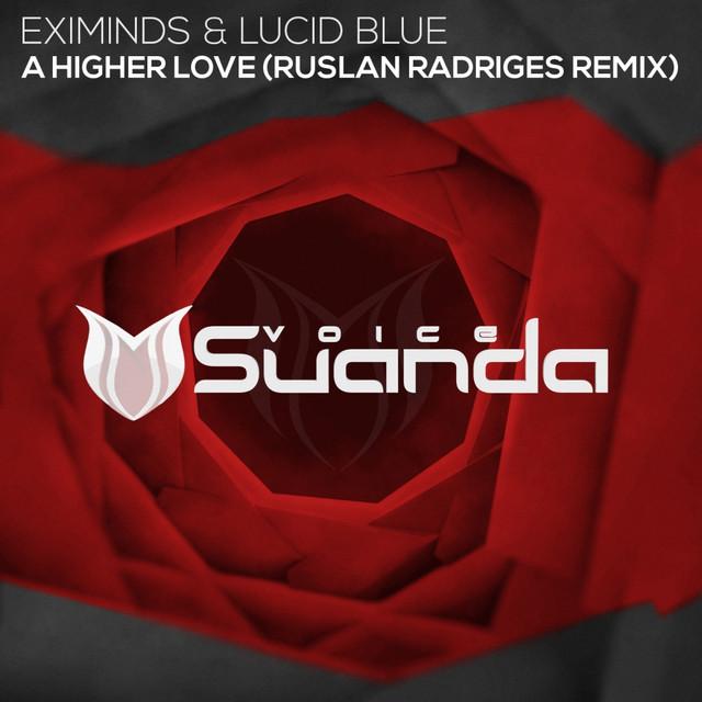 A Higher Love (Ruslan Radriges Remix)