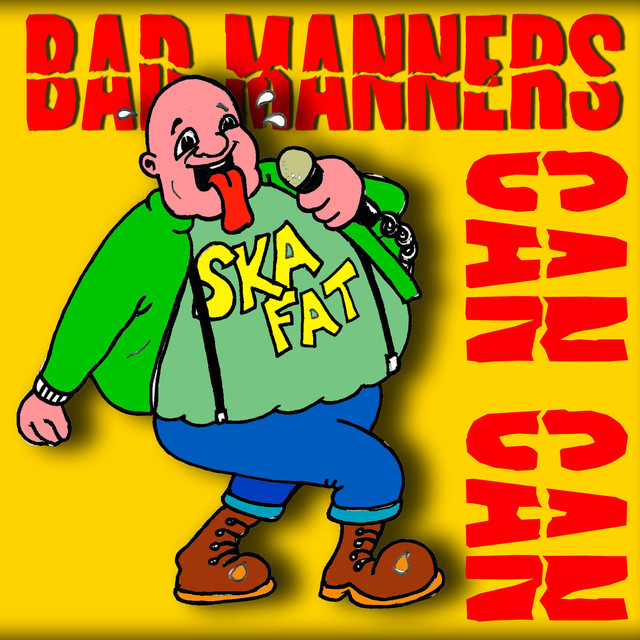 Bad Manners Do the Can Can