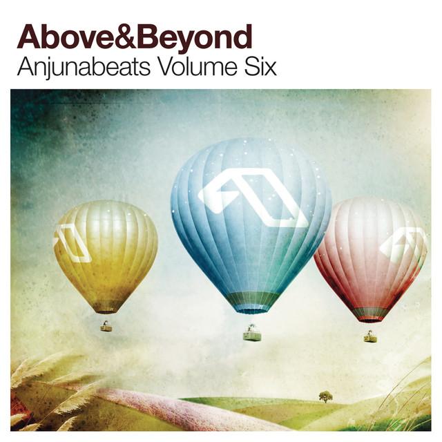 Anjunabeats Vol 6 By Above Amp Beyond On Spotify