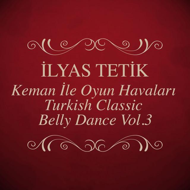 Keman İle Oyun Havaları - Turkish Classic Belly Dance, Vol. 3