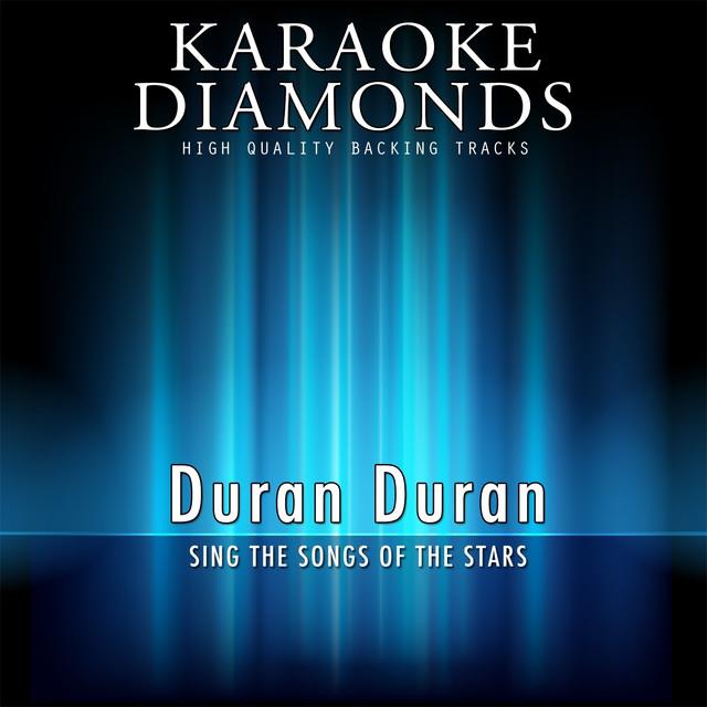 Karaoke Diamonds : The Best Songs of Duran Duran (Karaoke