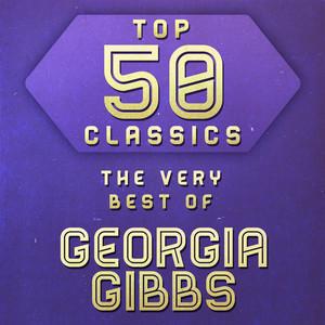 Top 50 Classics - The Very Best of Georgia Gibbs album