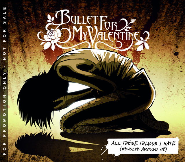 All These Things I Hate Revolve Around Me By Bullet For My