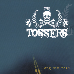 Long Dim Road - Tossers