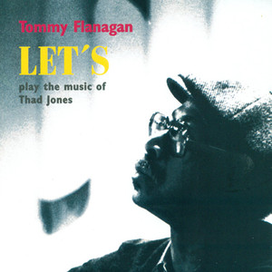 Flanagan, Tommy: Let's Play the Music of Thad Jones album