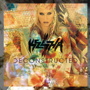 Deconstructed  - Kesha