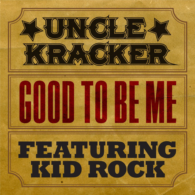 Good To Be Me (feat. Kid Rock)