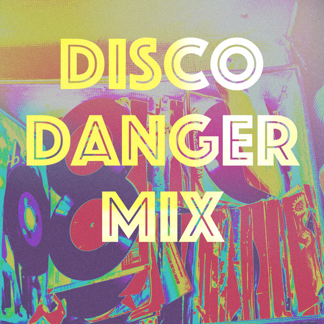 Disco Danger Mix