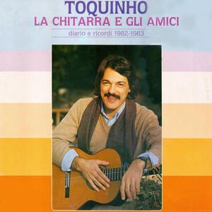 Toquinho, la chitarra e gli amici (Diario e Ricordi 1982-1983)