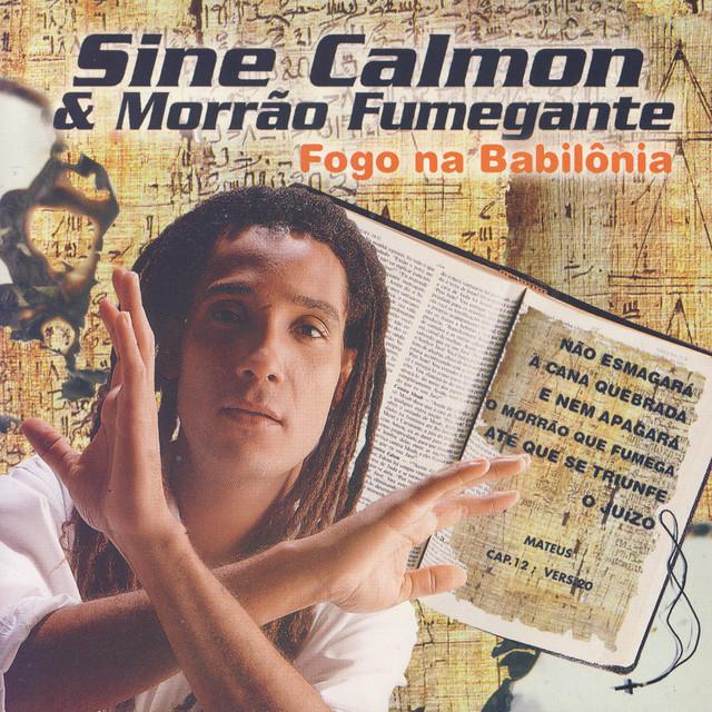 Sine Calmon & Morrão Fumegante