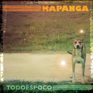 Todo Es Poco - Kapanga