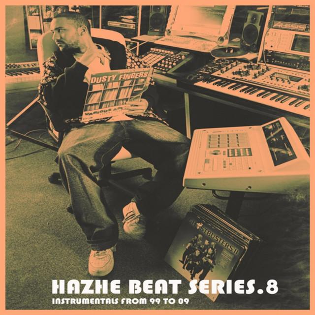 Hazhe Beat Series (Vol. 8. Instrumentals From 99 to 09)