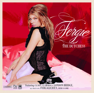 The Dutchess - Fergie