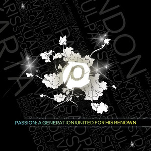 Passion: A Generation United for His Renown album
