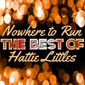 Nowhere to Run - The Best of Hattie Littles album