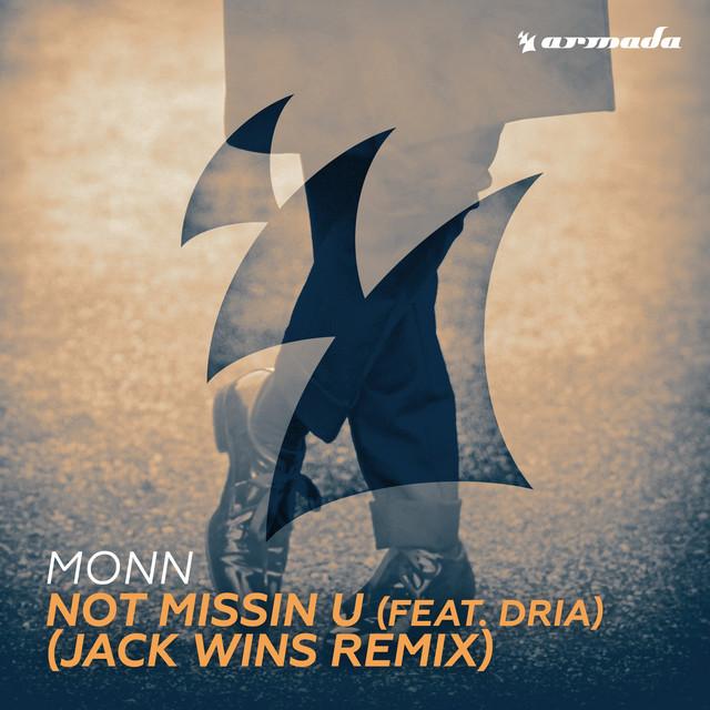 Not Missin U (feat. Dria) [Jack Wins Remix]
