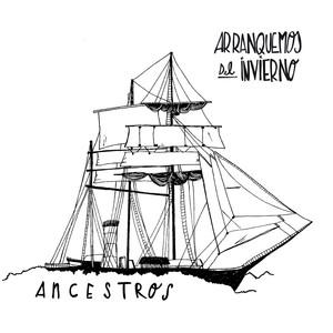 Ancestros - Arranquemos Del Invierno