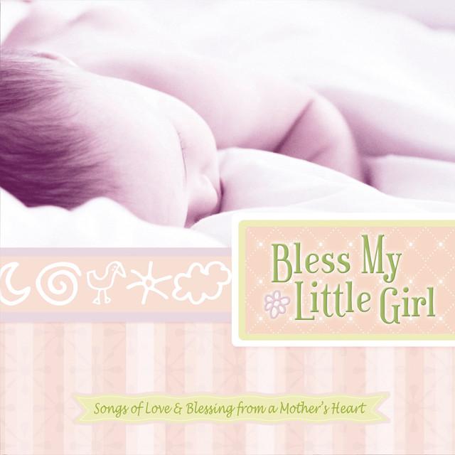 Bless My Little Girl By Kelly Willard On Spotify