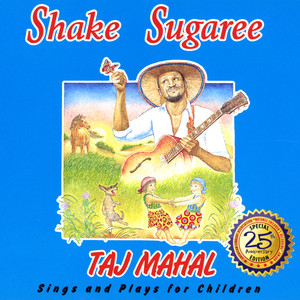 Shake Sugaree: Taj Mahal Sings and Plays for Children album