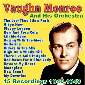 Vaughn Monroe & His Orchestra How Soon ? (Will I Be Seeing You) cover