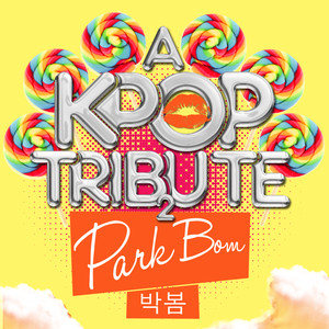 A K-Pop Tribute to Park Bom  - Park Bom