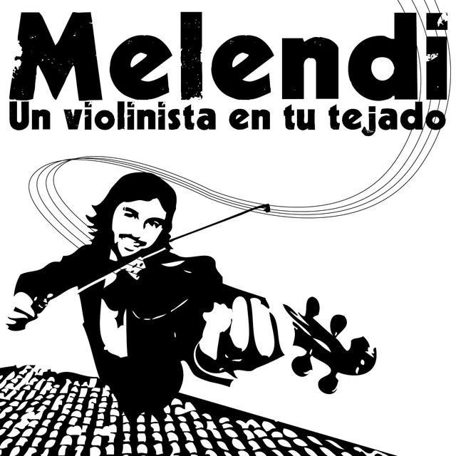 Un Violinista En Tu Tejado By Melendi On Spotify