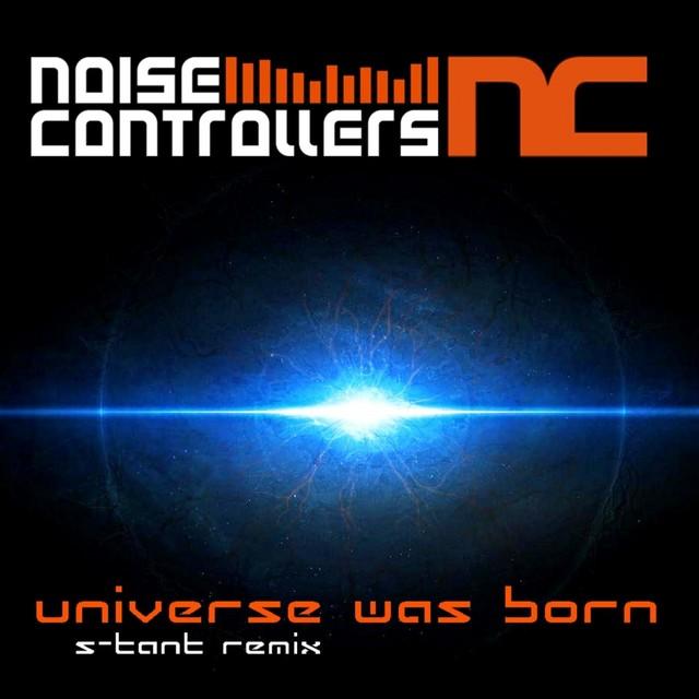 Universe Was Born (S-Tant Remix)