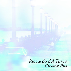 Riccardo Del Turco Greatest Hits album