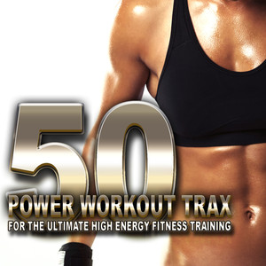 50 Power Workout Trax for Ultimate High Energy Fitness Training Albumcover