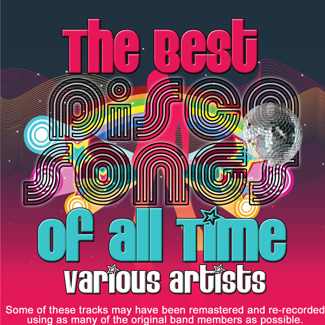 The Best Disco Songs Of All Time by Various Artists on Spotify